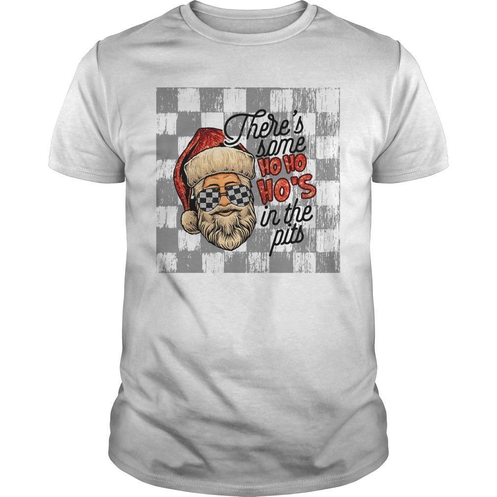 Racing There's Some Ho Ho Ho's In The Pits Shirt