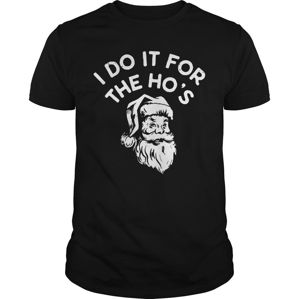 Santa I Do It For The Ho's Shirt
