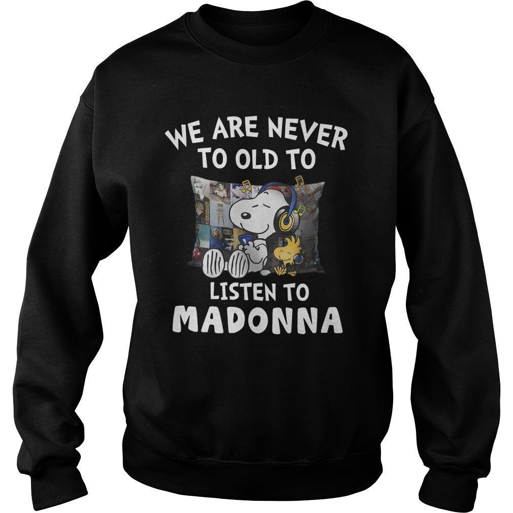 Snoopy We Are Never Too Old To Listen To Madonna Sweater