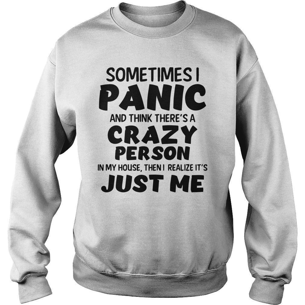 Sometimes I Panic And Think There's A Crazy Person Sweater
