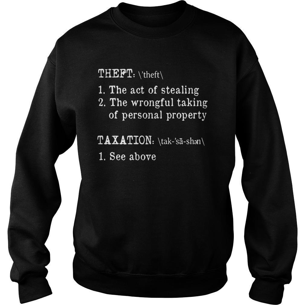 Theft The Act Of Stealing The Wrongful Taking Of Personal Property Sweater