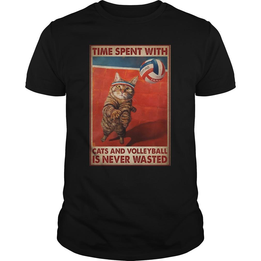 Time Spent With Cats And Volleyball Is Never Wasted Shirt