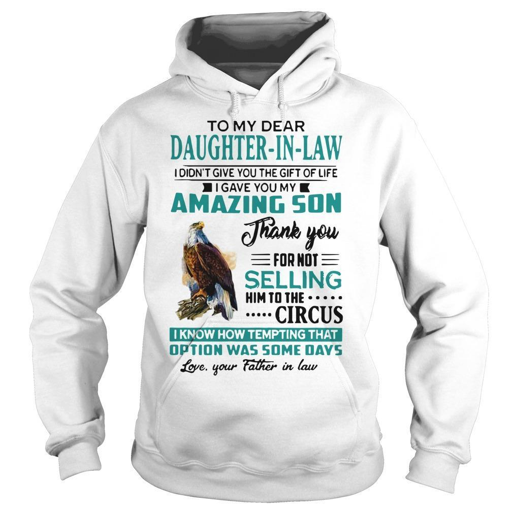 To My Dear Daughter In Law I Didn't Give You The Gift Of Life Hoodie
