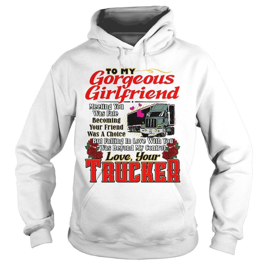 Trucker To My Gorgeous Girlfriend Meeting You Was Fate Hoodie