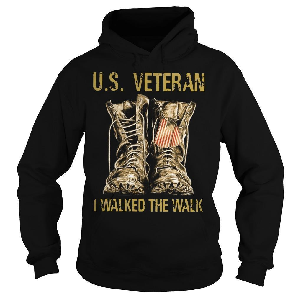 Us Veteran I Walked The Walk Hoodie