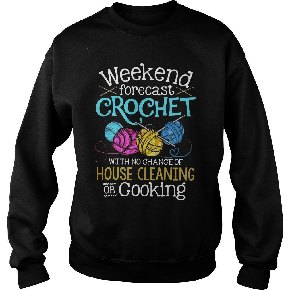 Weekend Forecast Crochet With No Chance Of House Cleaning Or Cooking Sweater