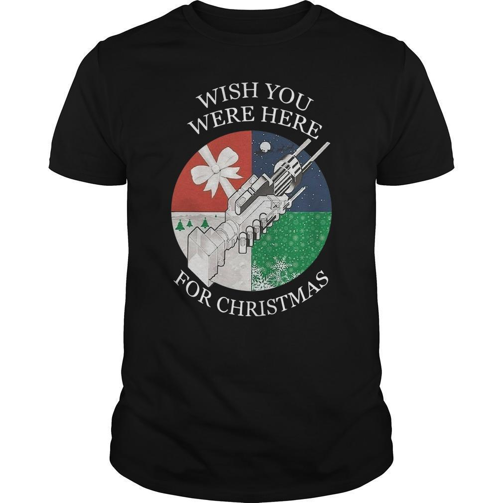 Wish You Were Here For Christmas Shirt