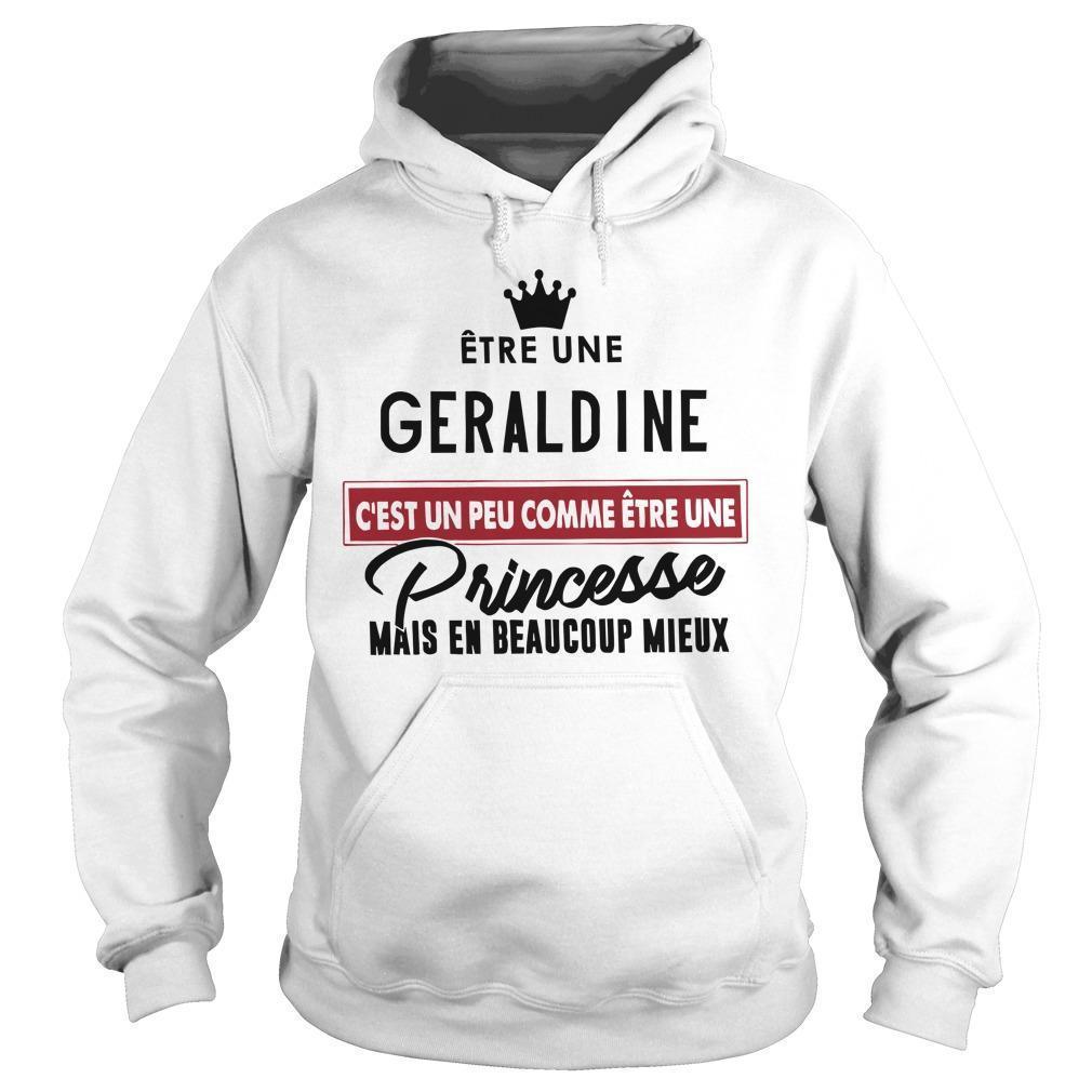 Être Une Geraldine C'est Un Peu Comme Être Une Princesse Mais En Hoodie