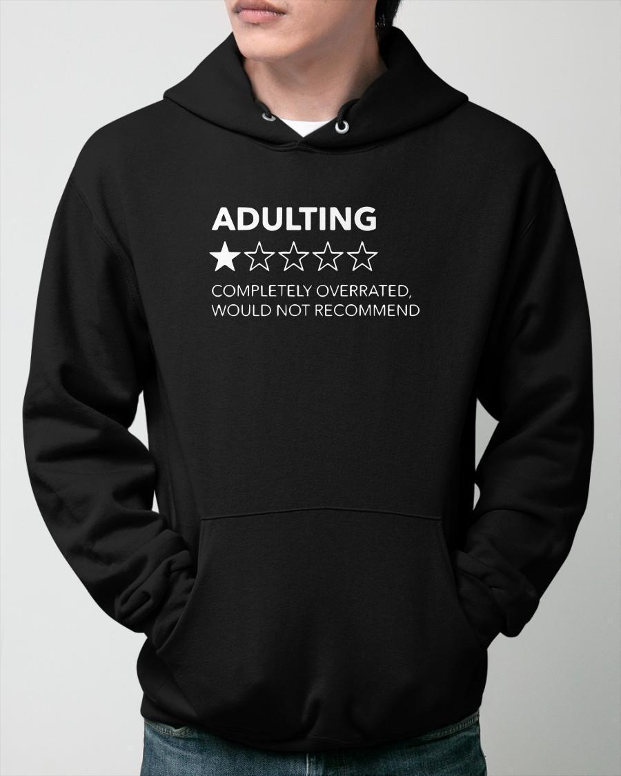 Adulting Completely Overrated Would Not Recommend Hoodie