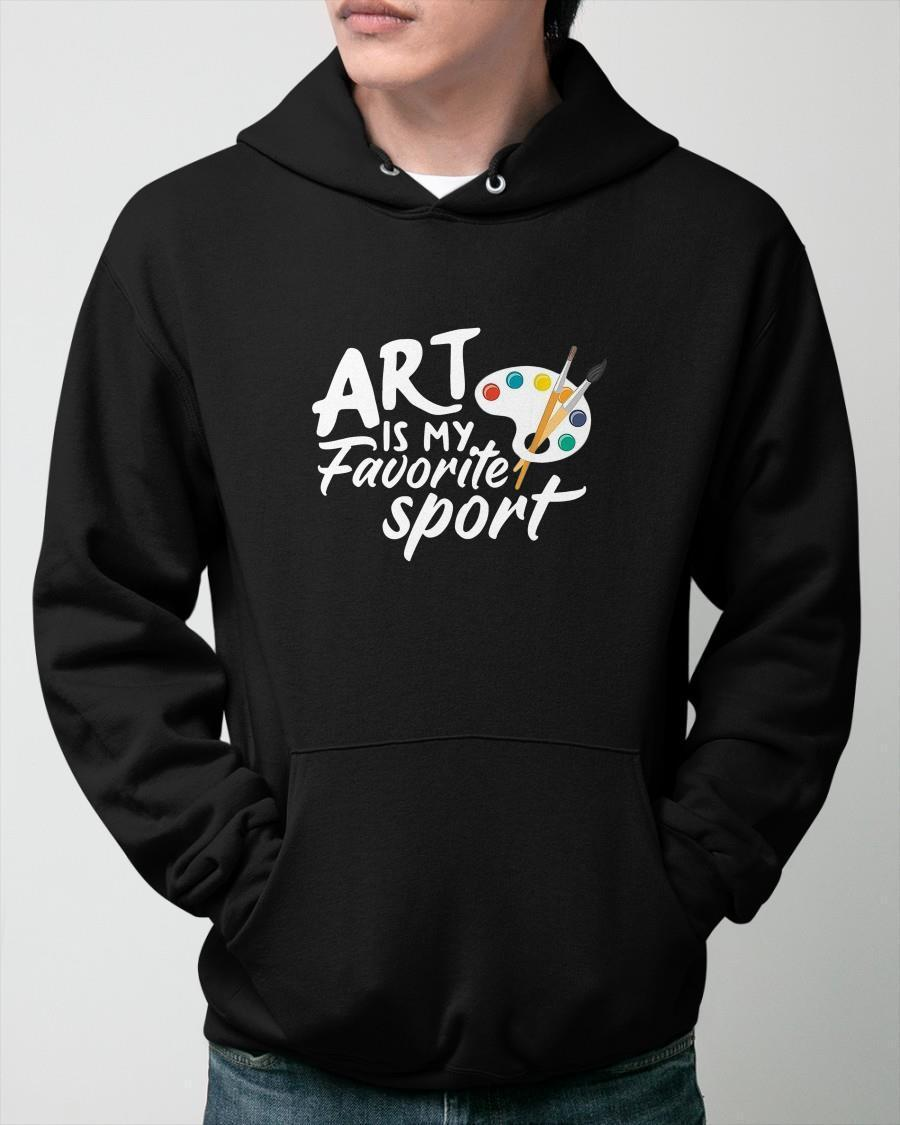 Art Is My Favorite Sport Hoodie