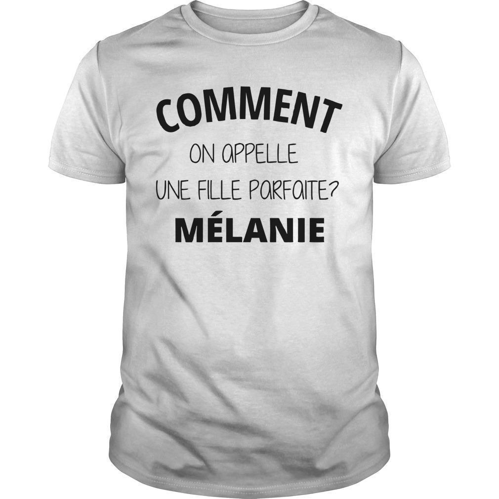 Comment On Appelle Un Fille Parfaite Mélanie Shirt