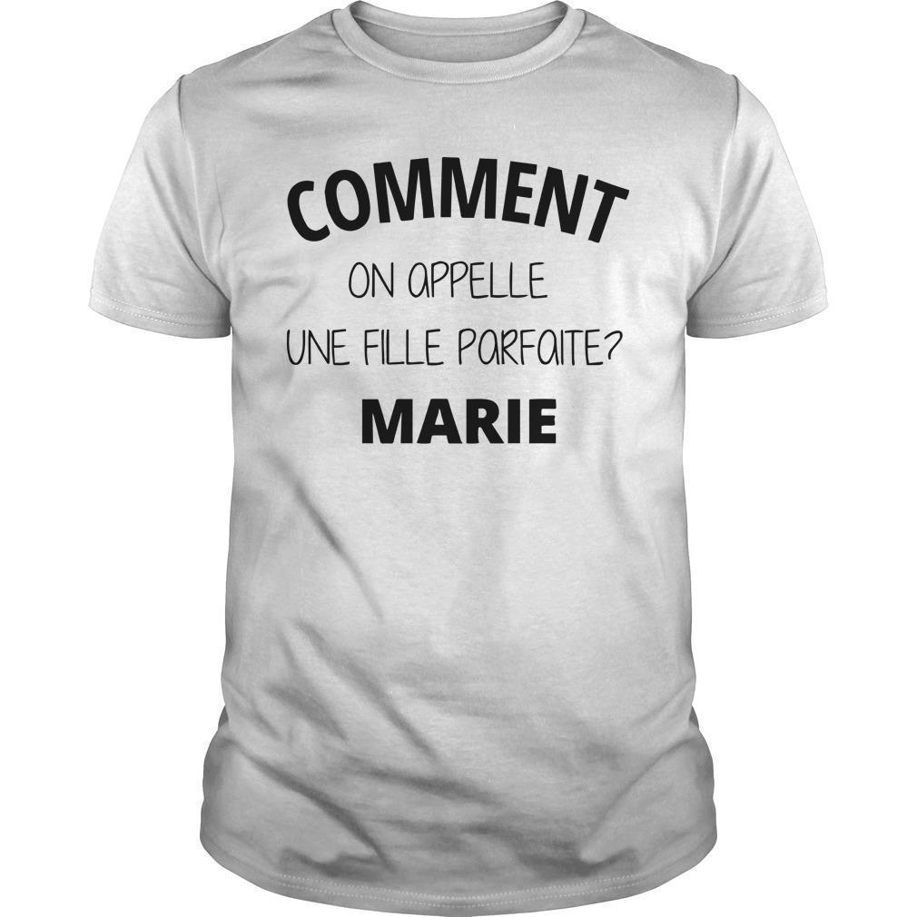 Comment On Appelle Un Fille Parfaite Marie Shirt