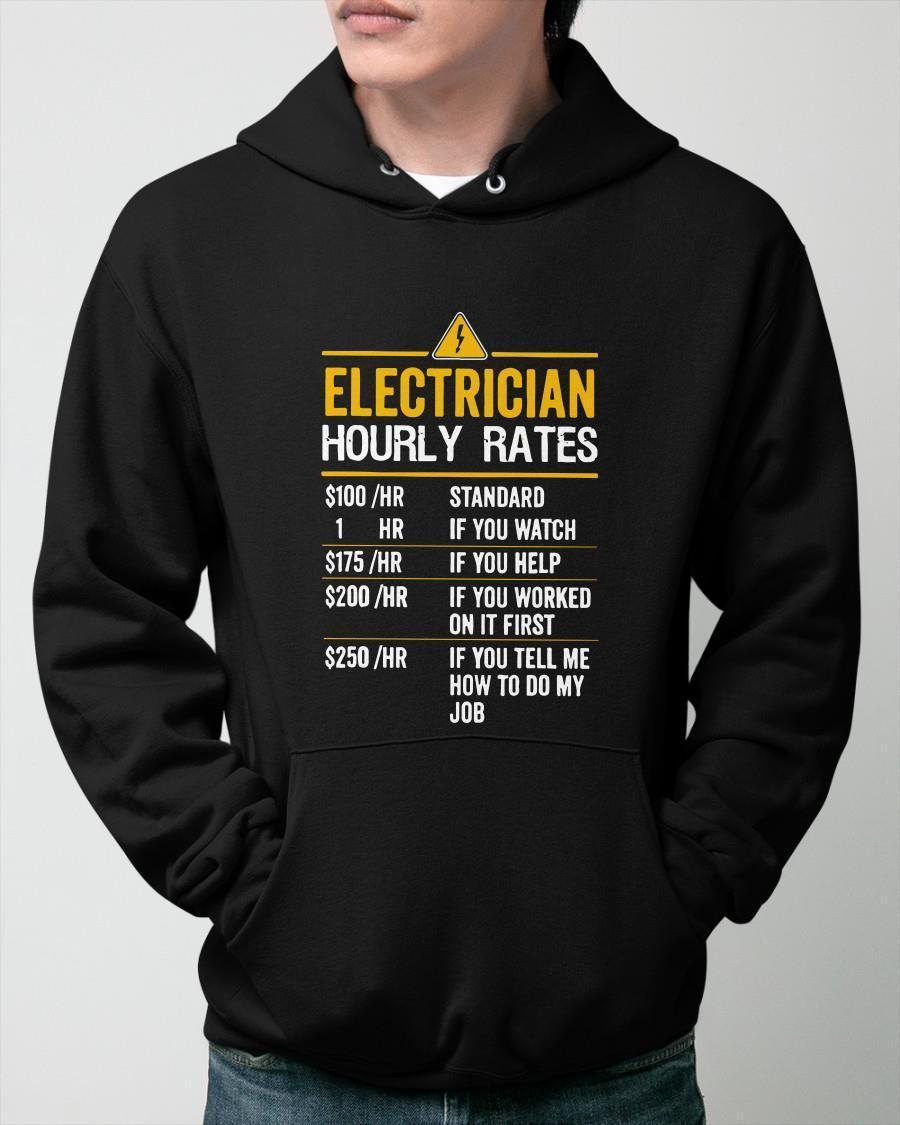 Electrician Hourly Rates 100 Standard 150 If You Watch Hoodie