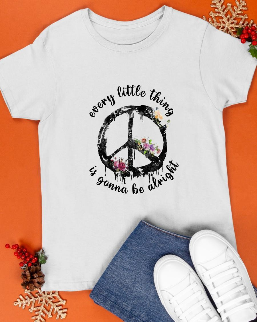 Hippie Everything Little Thing Is Gonna Be Alright Shirt