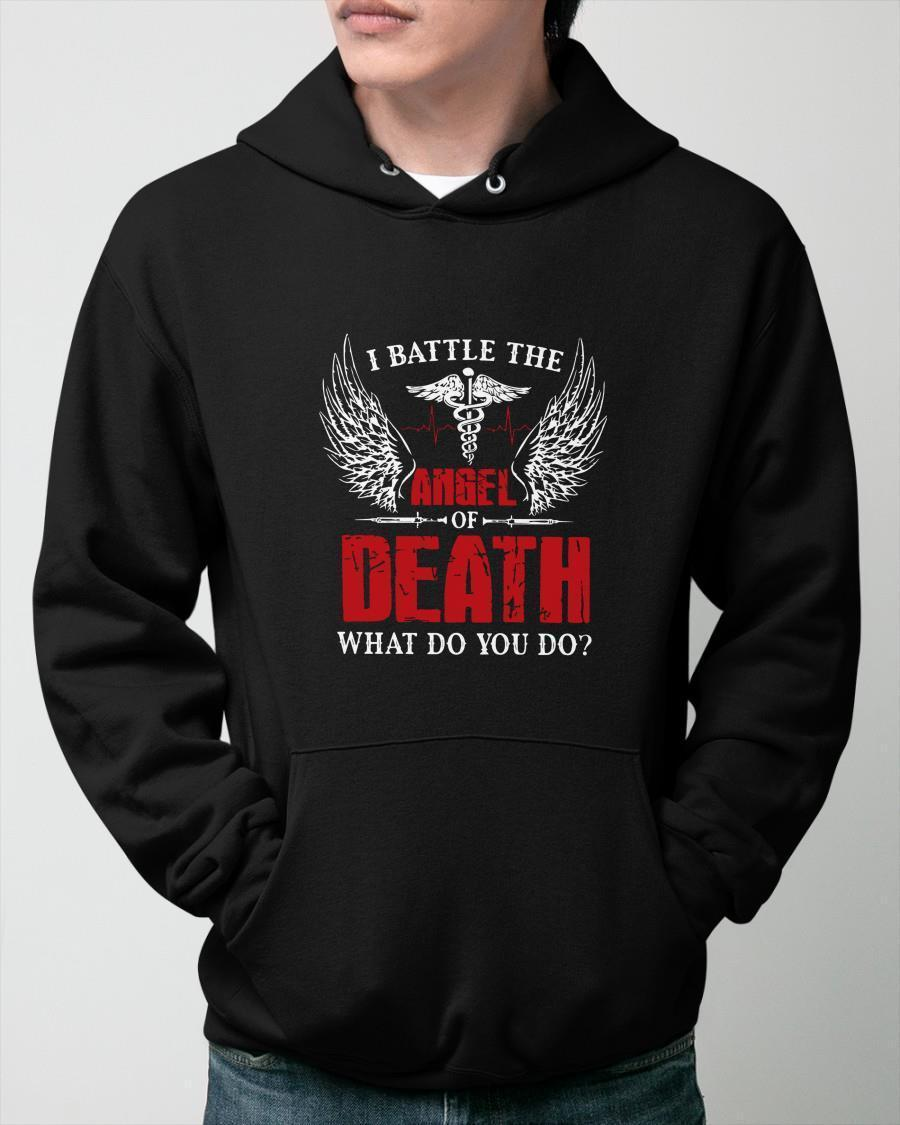 I Battle The Angel Of Death What Do You Do Hoodie