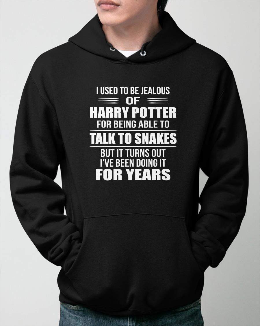I Used To Be Jealous Of Harry Potter For Being Able To Talk To Snakes Hoodie