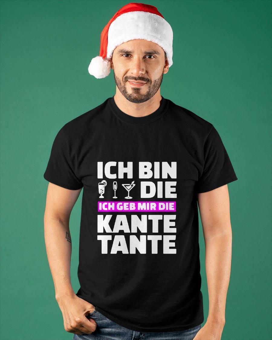 Ich Bin Die Ich Geb Mir Die Kante Tante Shirt