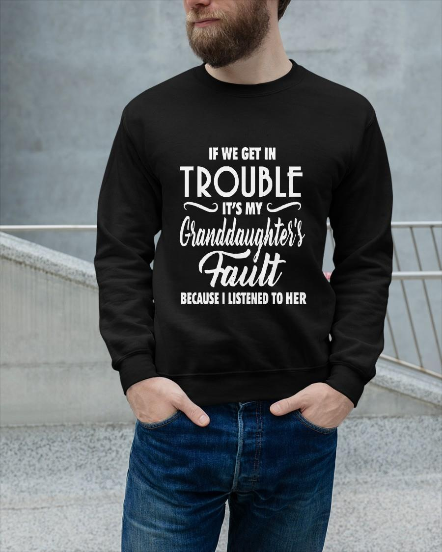 If We Get In Trouble It's My Granddaughter's Fault Sweater