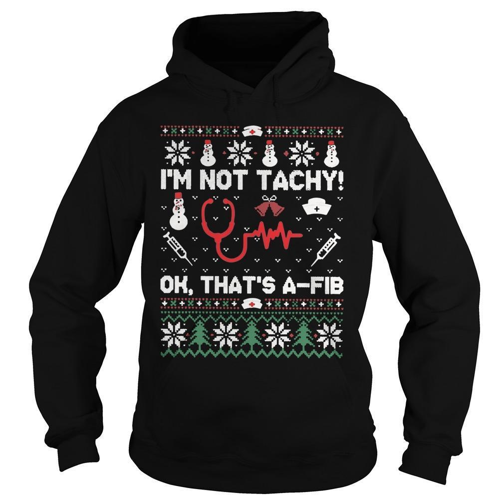 I'm Not Tachy Oh That's A Fib Hoodie