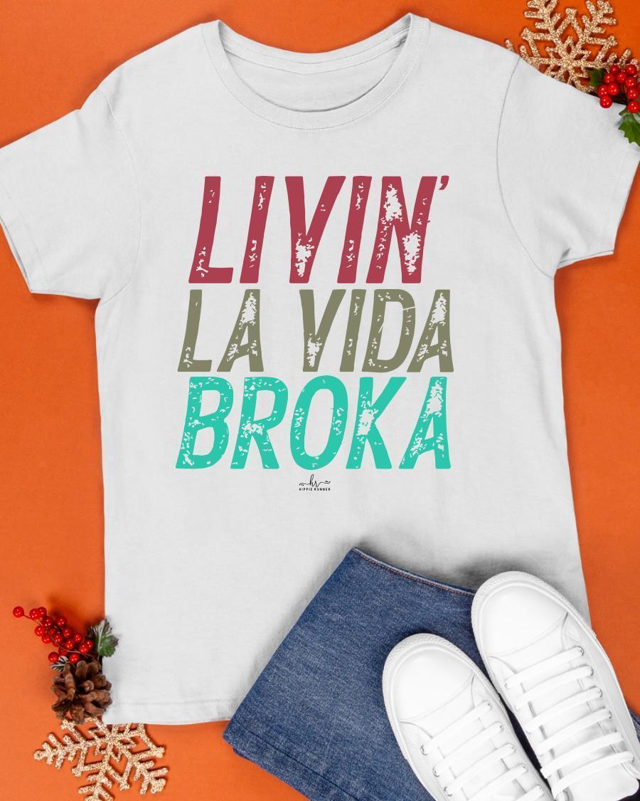 Livin' La Vida Broka Shirt