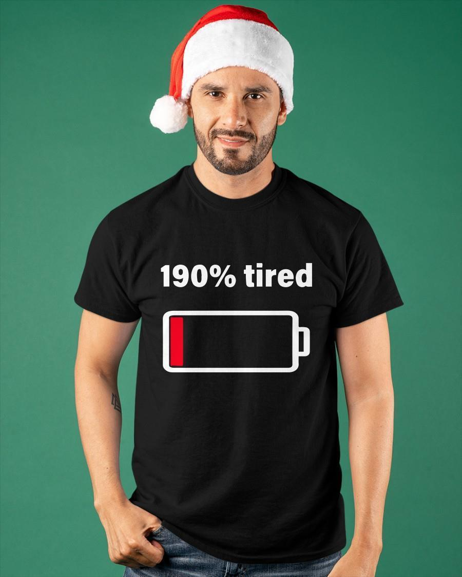 Low Battery 190 Tired Shirt