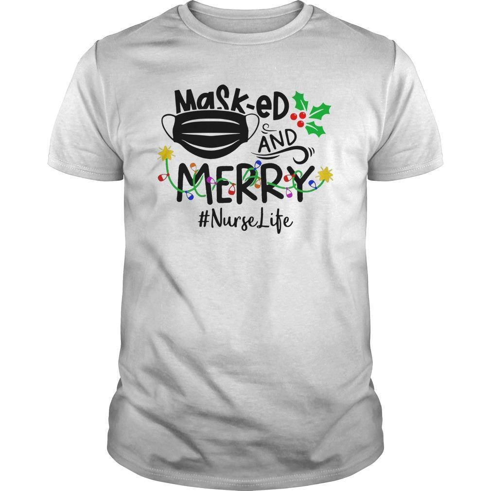 Masked And Merry #nurselife Shirt