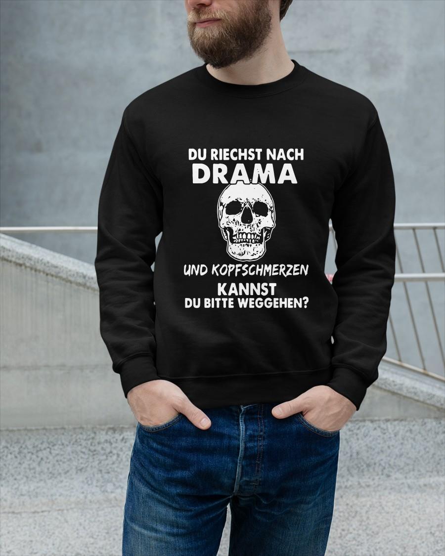 Skull Du Riechst Nach Drama Und Kopfschmerzen Kannst Du Bitte Weggehen Sweater