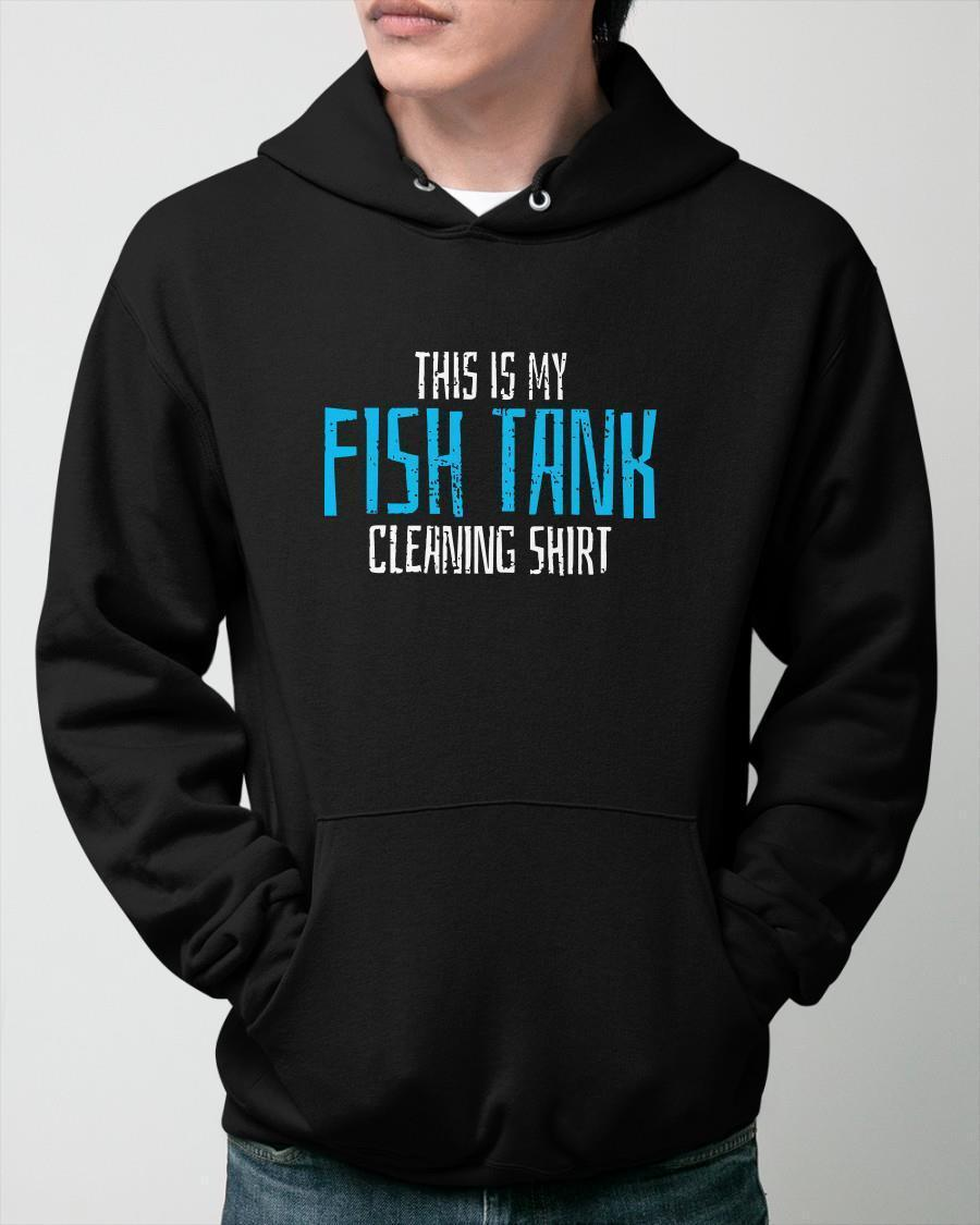 This Is My Fish Tank Cleaning Hoodie