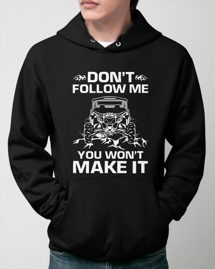 Utv Don't Follow Me You Won't Make It Hoodie