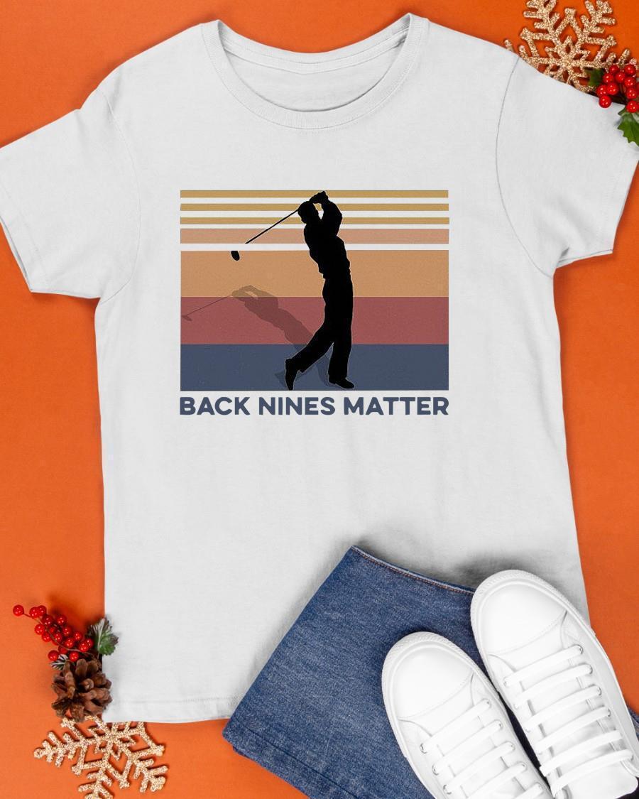Vintage Golf Back Nines Matter Shirt