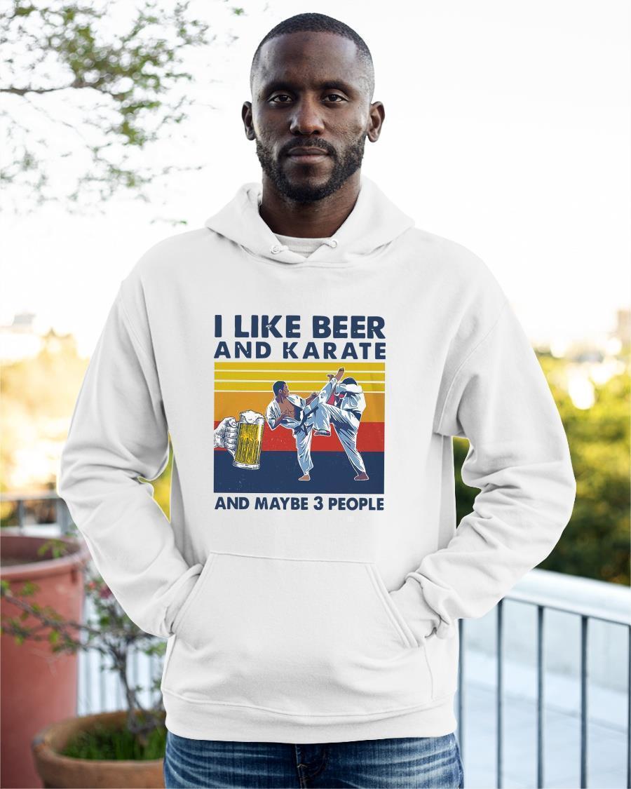 Vintage I Like Beer And Karate And Maybe 3 People Hoodie