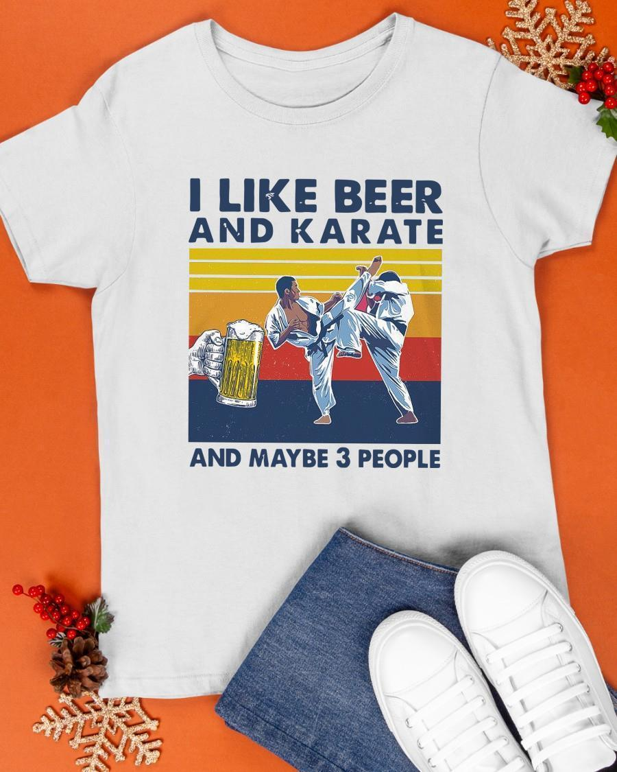 Vintage I Like Beer And Karate And Maybe 3 People Shirt