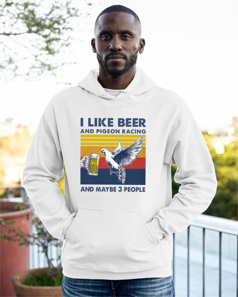 Vintage I Like Beer And Pigeon Racing And Maybe 3 People Hoodie