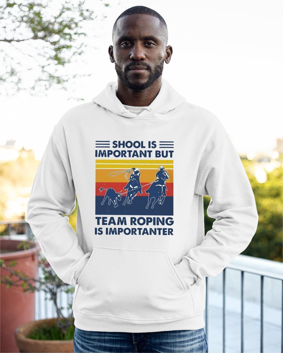 Vintage School Is Important But Team Roping Is Importanter Hoodie