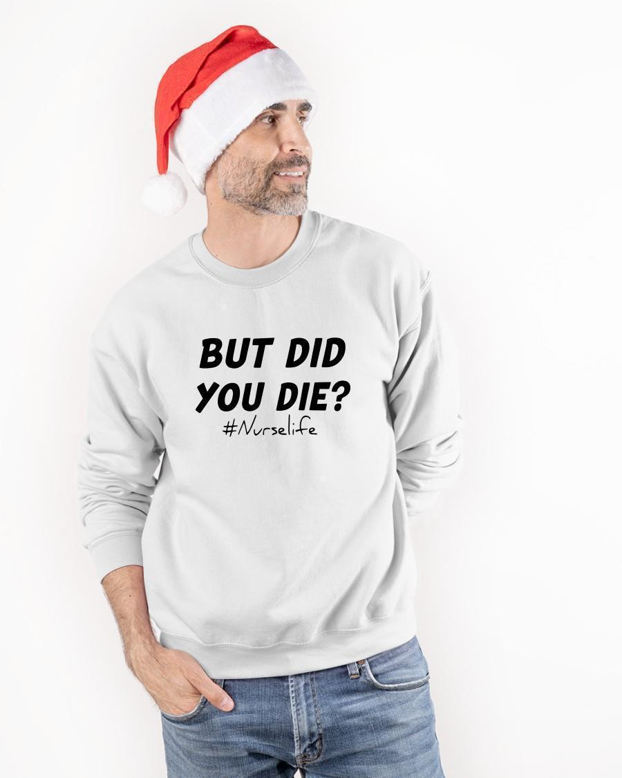 But Did You Die Nurse Life Sweater