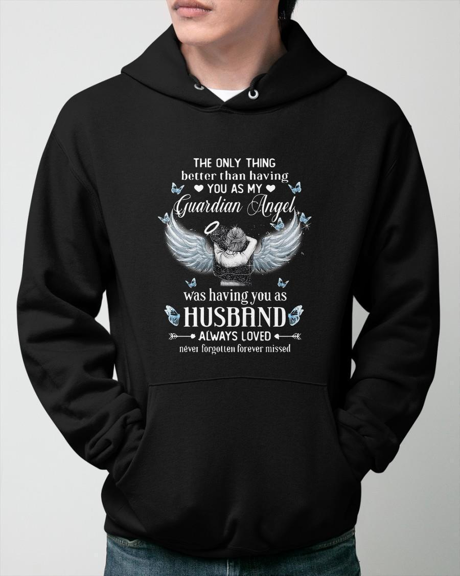 The Only Thing Better Than Having You As My Guardian Angel Hoodie