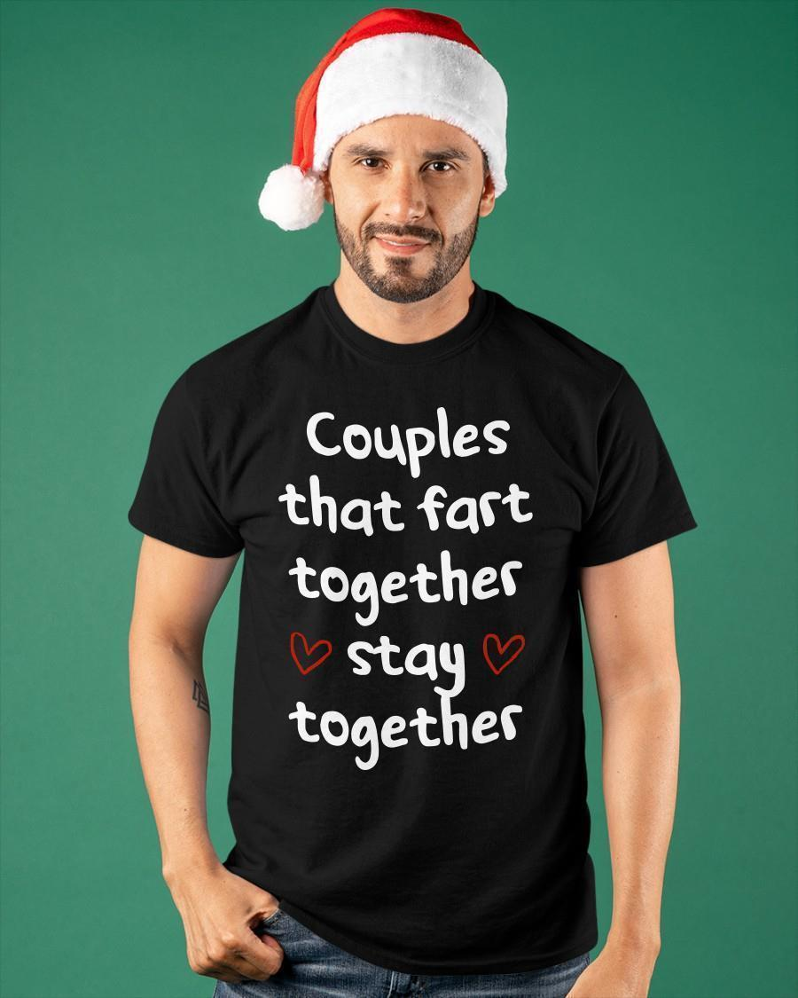 Couple That Fart Together Stay Together Shirt