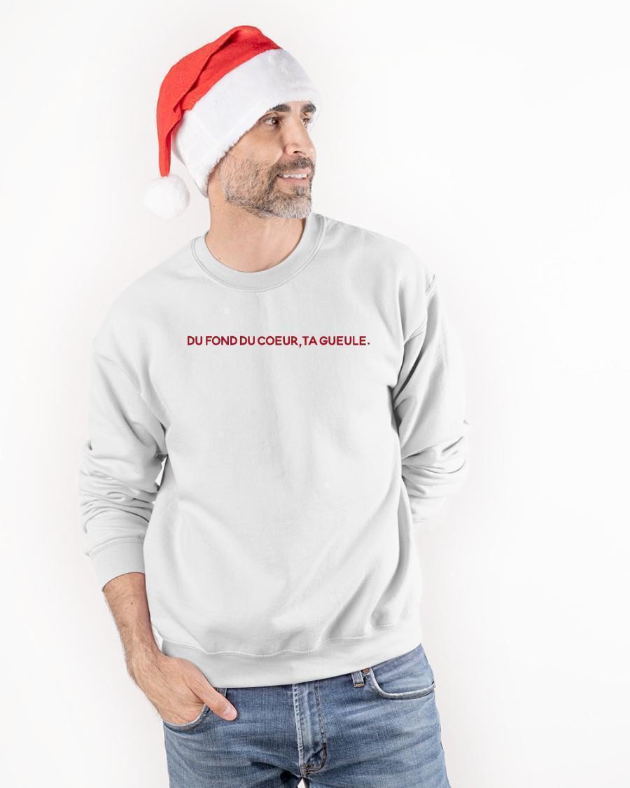 Du Fond Du Coeur Ta Gueule Sweater