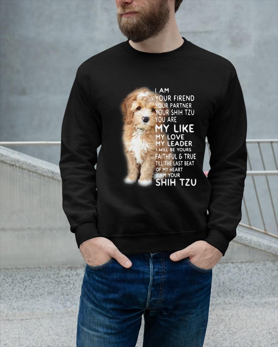 I Am Your Friend Your Partner Your Shih Tzu Sweater
