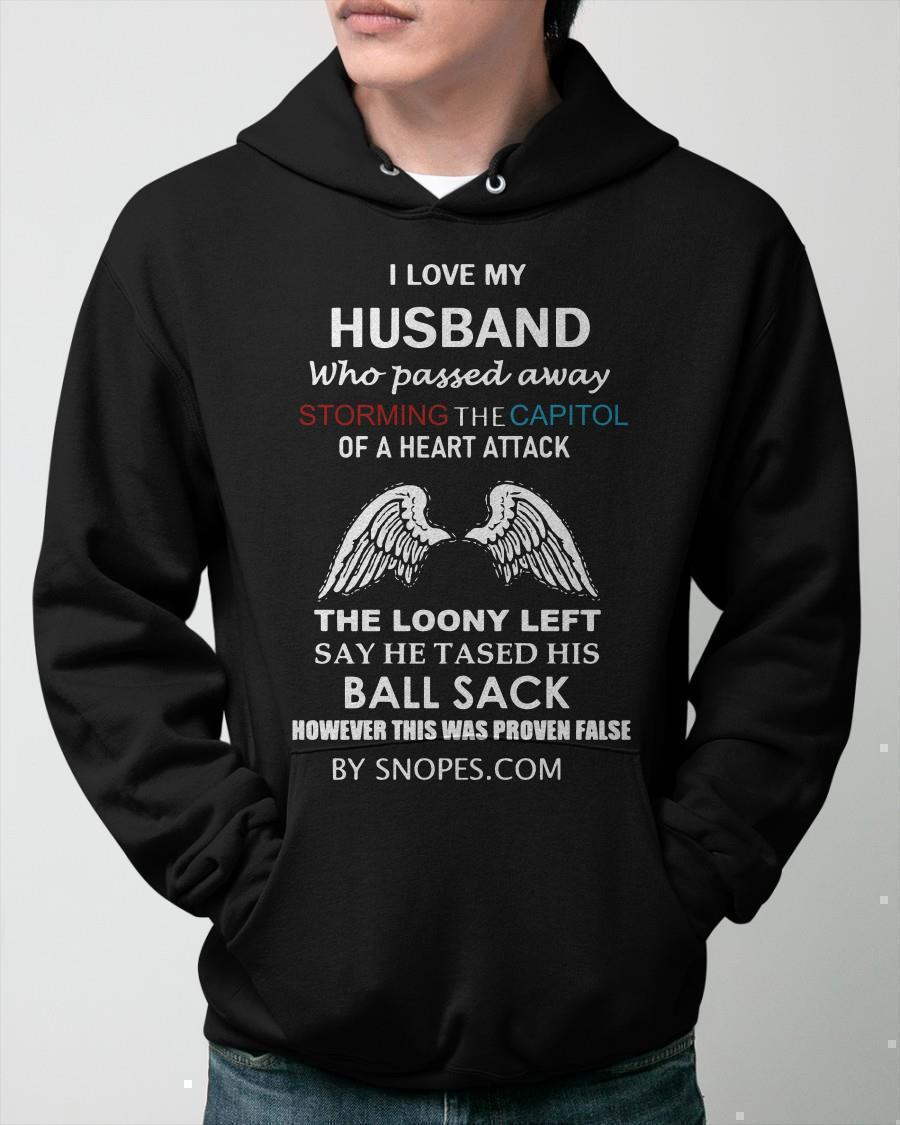 I Love My Husband Who Passed Away Storming The Capitol Of A Heart Attack Hoodie
