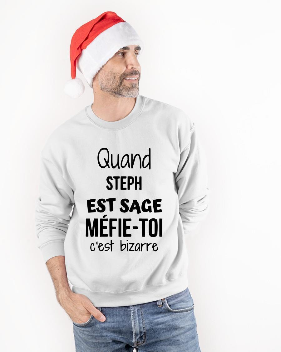 Quand Steph Est Sage Méfie Toi C'est Bizarre Sweater