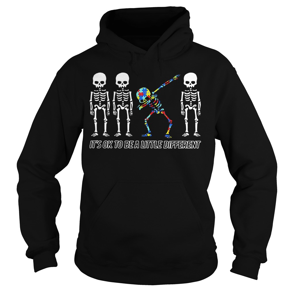 Autism Dabbing Skeleton It's Ok To Be A Little Different Hoodie