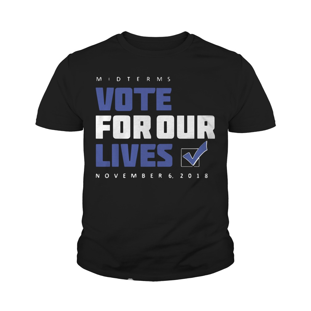 Midterms Vote For Our Lives November 6 2018 Youth Tee