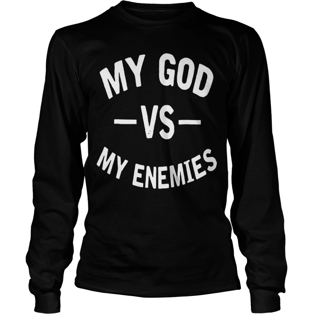 My God Vs My Enemies Longsleeve Tee
