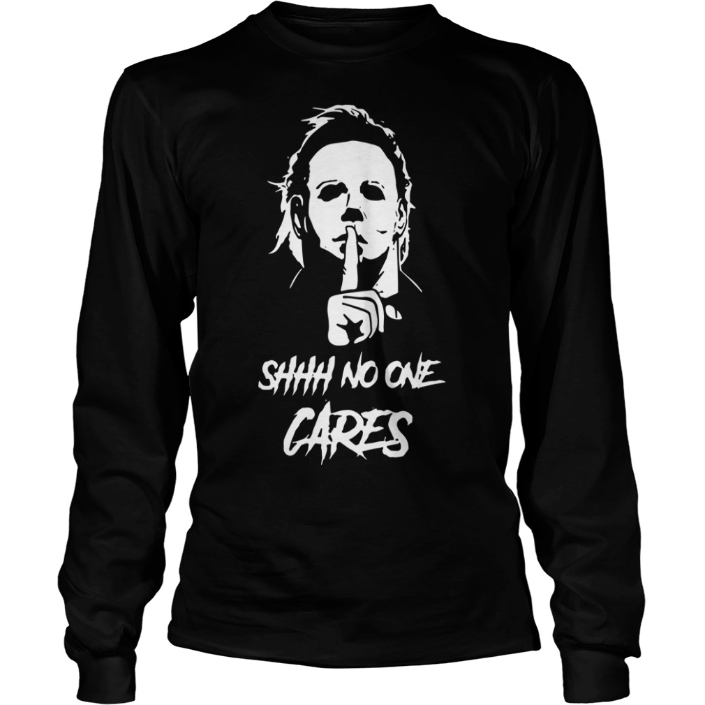Official Michael Myers Shhh No One Cares Longsleeve Tee