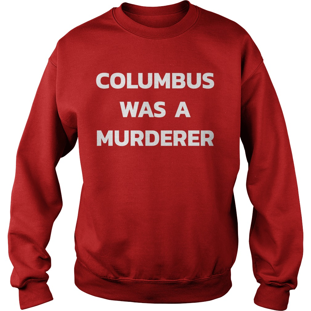 Olatiwa Karade Columbus Was A Murderer Sweater