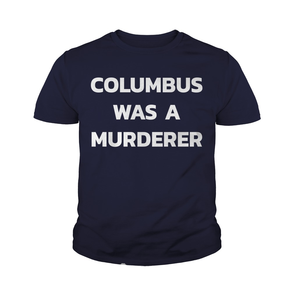 Olatiwa Karade Columbus Was A Murderer Youth Tee