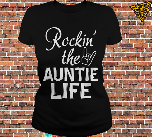 Rocking The Auntie Life Shirt