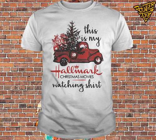 Truck This Is My Hallmark Christmas Movie Watching Shirt