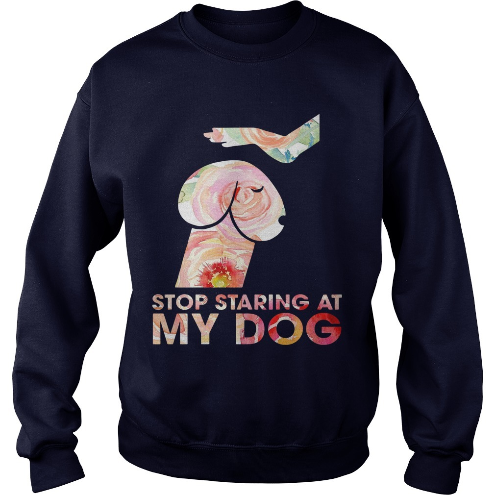 Dog Dickhead Stop Staring At My Dog Sweater